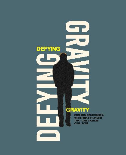 Defying Gravity Message series on Prayer, costa mesa